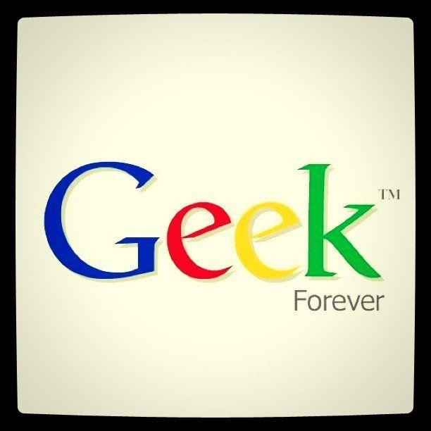 """""""Geek forever"""" inscrit dans le style Google, sur un écran."""